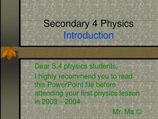 Secondary 4 Physics  Introduction