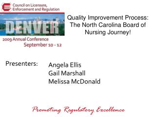 Quality Improvement Process:  The North Carolina Board of Nursing Journey!