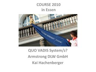 QUO VADIS System/z? Armstrong DLW GmbH Kai  Hachenberger