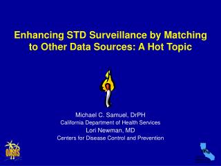 Enhancing STD Surveillance by Matching to Other Data Sources: A Hot Topic