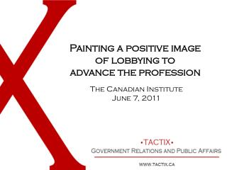 Painting a positive image  of lobbying to  advance the profession