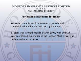 We view commitment to service as a priority and communication with our brokers is paramount.