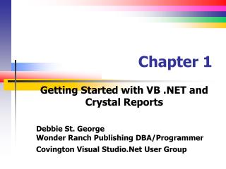 Getting Started with VB  and Crystal Reports  Debbie St. George Wonder Ranch Publishing DBA