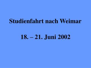 18. – 21. Juni 2002