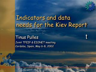 Indicators and data needs for the Kiev Report