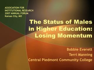 The Status of Males in Higher Education: Losing Momentum