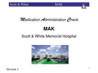 Scott & White                                MAK