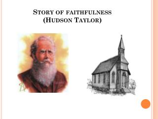 Story of faithfulness  (Hudson Taylor)
