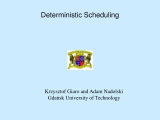 Deterministic Scheduling