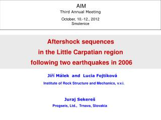 Aftershock sequences  in the Little Carpatian region  following two earthquakes in 2006