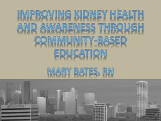 Improving kidney health and awareness through community-based education