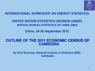 INTERNATIONAL WORKSHOP ON ENERGY STATISTICS UNITED NATION STATISTICS DIVISION (UNSD)