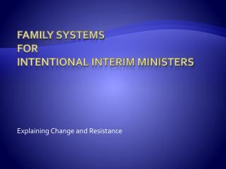 Family Systems  for  Intentional Interim Ministers