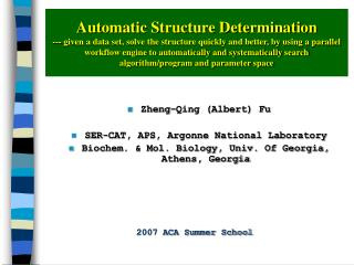 Automatic Structure Determination --- given a data set, solve the structure quickly and better, by using a parallel work