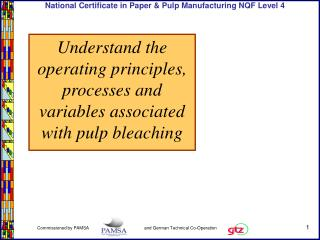 Understand the operating principles, processes and variables associated with pulp bleaching