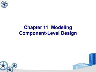 Chapter 11  Modeling Component-Level Design