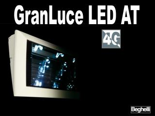 GranLuce LED AT
