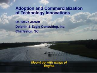 Adoption and Commercialization of Technology Innovations  Dr. Steve Jarrett