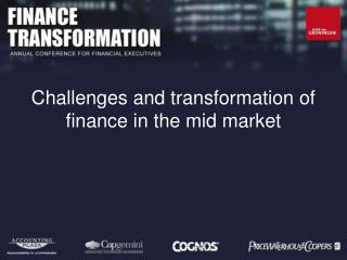 Challenges and transformation of finance in the mid market