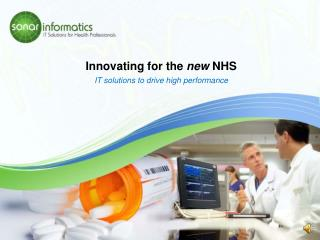 Innovating for the  new  NHS IT solutions to drive high performance