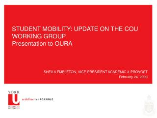 STUDENT MOBILITY: UPDATE ON THE COU WORKING GROUP Presentation to OURA