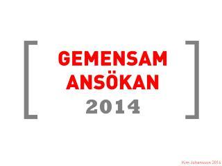 GEMENSAM ANSÖKAN 2014