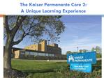 The Kaiser Permanente Core 2: A Unique Learning Experience