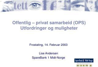 Offentlig – privat samarbeid (OPS)  Utfordringer og muligheter