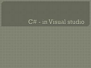 C# - in Visual studio