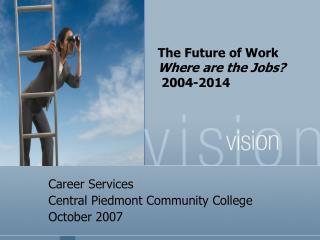 The Future of Work Where are the Jobs?  2004-2014