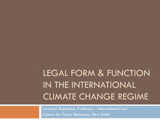 Legal Form & Function in the international Climate Change Regime