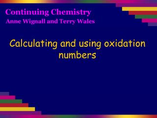Calculating and using oxidation numbers