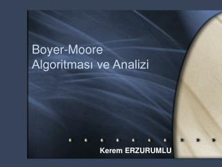 Boyer-Moore  Algoritması ve Analizi