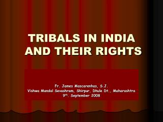 TRIBALS IN INDIA  AND THEIR RIGHTS