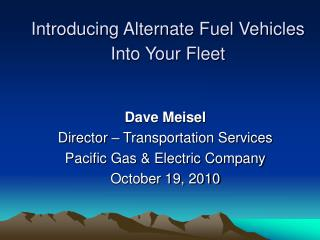Introducing Alternate Fuel Vehicles Into Your Fleet