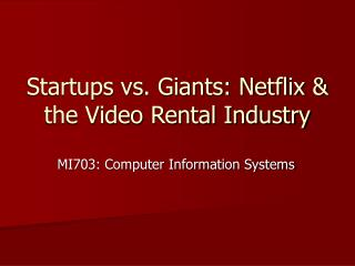 Startups vs. Giants: Netflix & the Video Rental Industry