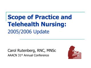 Scope of Practice and Telehealth Nursing:  2005/2006 Update