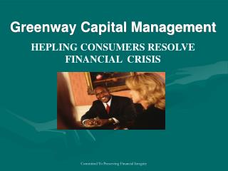 Greenway Capital Management HEPLING CONSUMERS RESOLVE FINANCIAL CRISIS