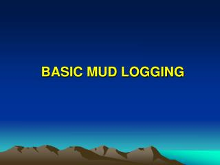 BASIC MUD LOGGING