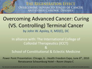 Overcoming Advanced Cancer: Curing  VS. Controlling Terminal Cancer by John W. Apsley, II, MDE, DC