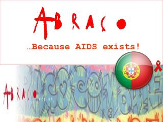 …Because AIDS exists!
