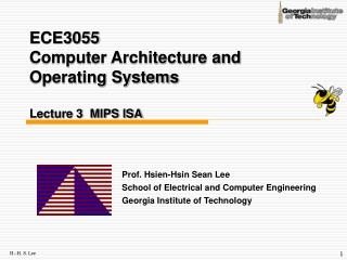 ECE3055  Computer Architecture and Operating Systems Lecture 3  MIPS ISA