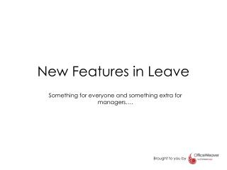 New Features in Leave