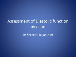 Assessment of Diastolic function by echo
