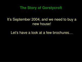 The Story of Gorstycroft