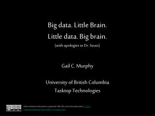 Big data. Little Brain. Little data. Big brain. (with apologies to Dr. Seuss)