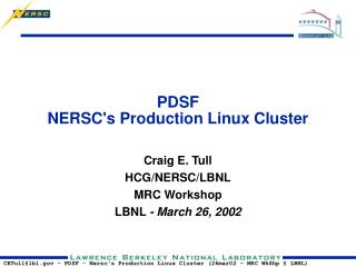 PDSF NERSC's Production Linux Cluster