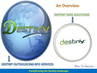 Transforming the Destiny landscape