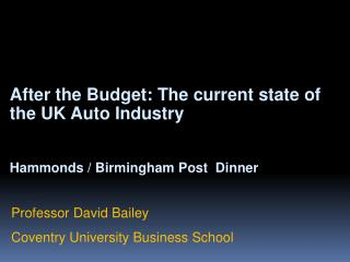 After the Budget: The current state of the UK Auto Industry Hammonds / Birmingham Post Dinner