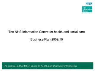 The NHS Information Centre for health and social care Business Plan 2009/10